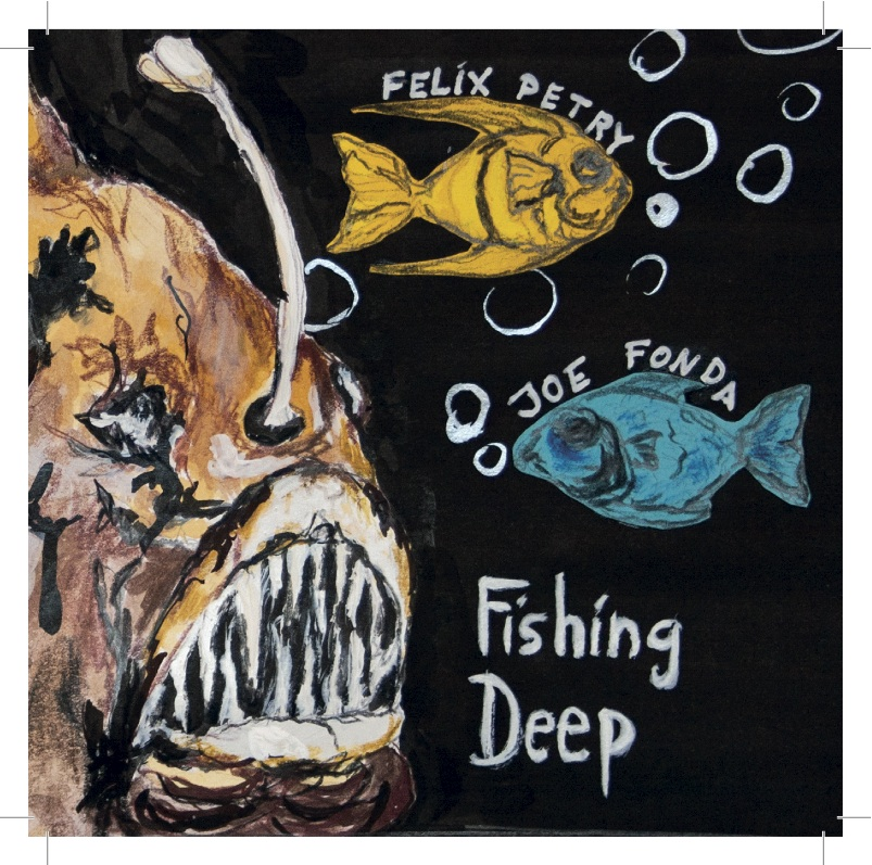 Felix Petry , Joe Fonda , Fishing Deep